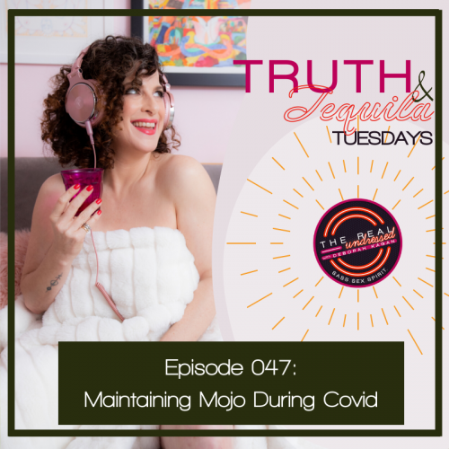 Ep.047 Truth&TequilaQ&A