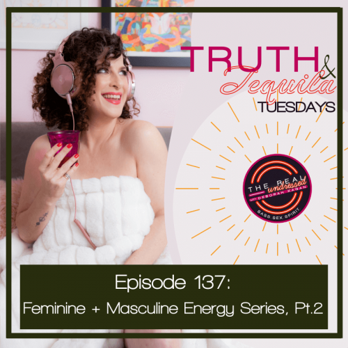 Ep.137Truth&TequilaQ&A (1)